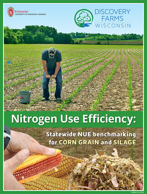 Nitrogen Use Efficiency: Statewide NUE Benchmarking for Corn Grain and Silage