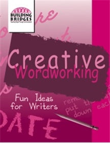 Creative Wordworking—Fun Ideas for Writers
