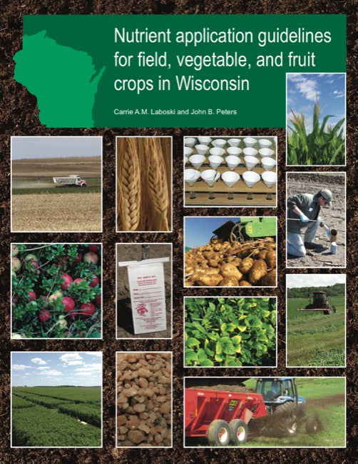 Nutrient Application Guidelines for Field, Vegetable, and Fruit Crops in Wisconsin