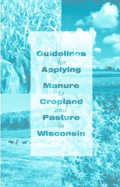 Guidelines for Applying Manure to Pasture and Cropland in Wisconsin