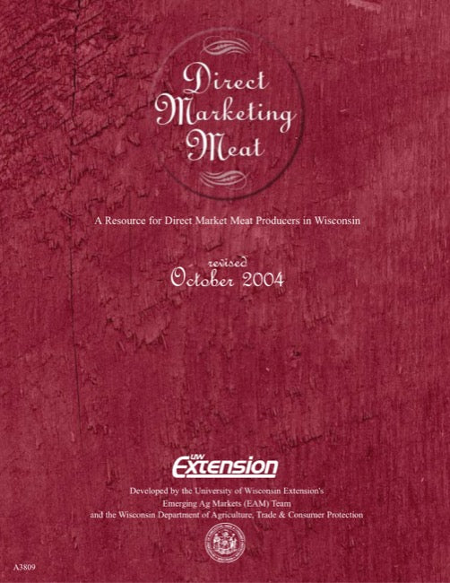 Direct Marketing Meat: A Resource for Direct Market Meat Producers in Wisconsin