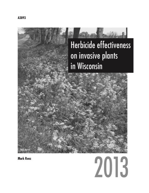Herbicide Effectiveness on Invasive Plants in Wisconsin—2013