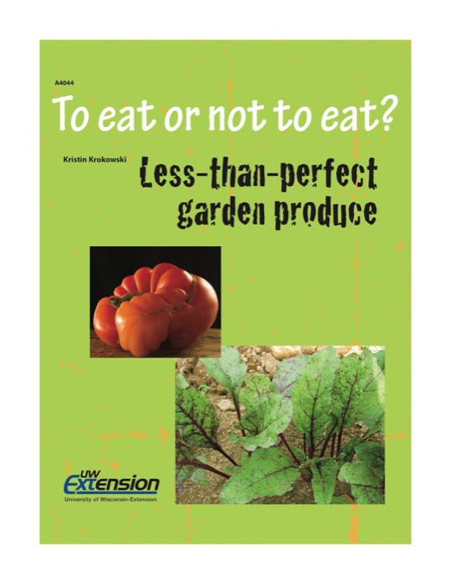 To Eat or Not to Eat: Less-Than-Perfect Garden Produce
