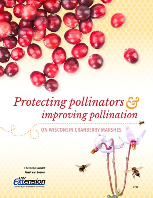 Protecting Pollinators and Improving Pollination on Wisconsin Cranberry Marshes