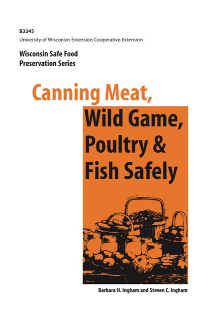 Canning Meat, Wild Game, Poultry and Fish Safely