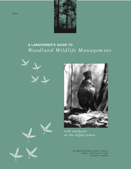 Landowner's Guide to Woodland Wildlife Management with Emphasis on the Ruffed Grouse