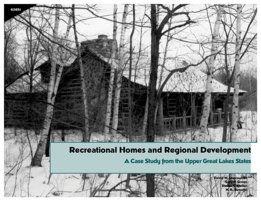 Recreational Homes and Regional Development: A Case Study from the Upper Great Lakes States