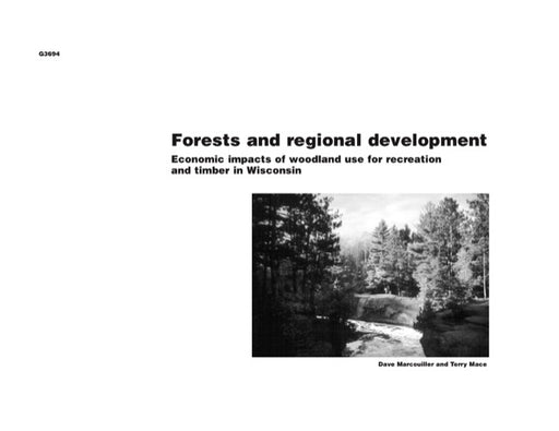 Forests and Regional Development: Economic Impacts of Woodland Use for Recreation and Timber in Wisconsin
