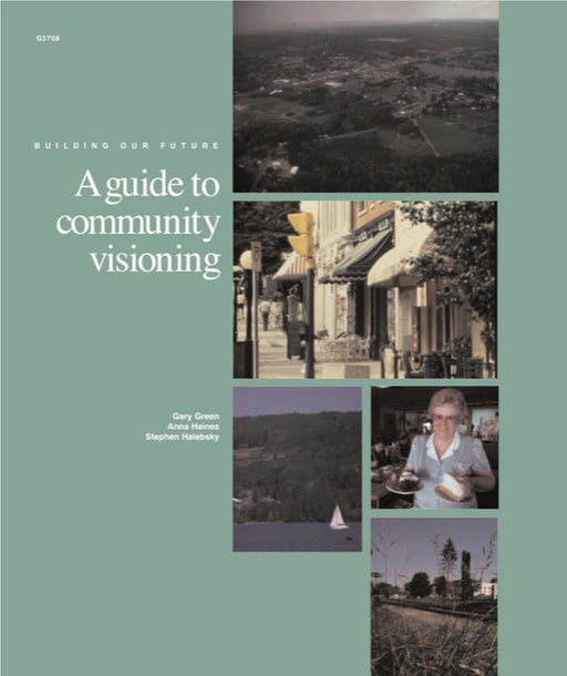 Building Our Future: A Guide to Community Visioning