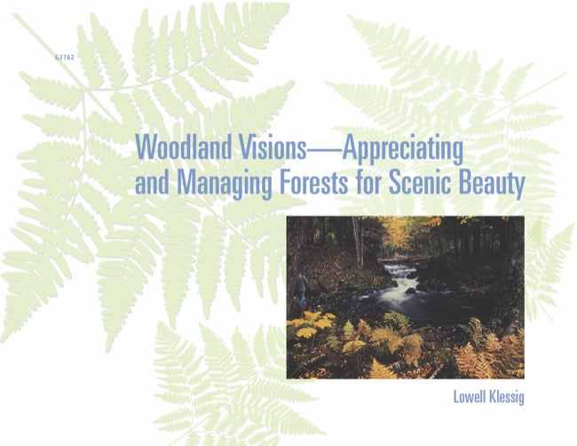 Woodland Visions—Appreciating and Managing Forests for Scenic Beauty