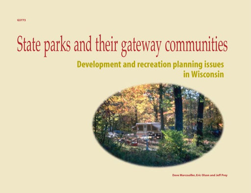 State Parks and Their Gateway Communities: Development and Recreation Planning Issues in Wisconsin