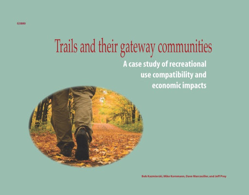 Trails and Their Gateway Communities: A Case Study of Recreational Use Compatibility and Economic Impacts