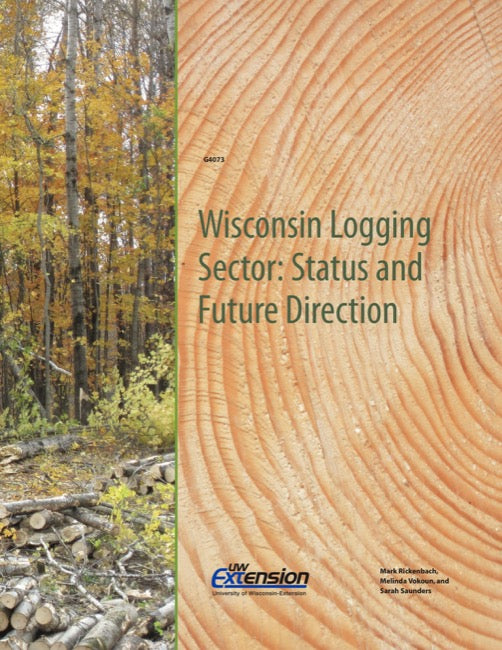 Wisconsin Logging Sector: Status and Future Direction