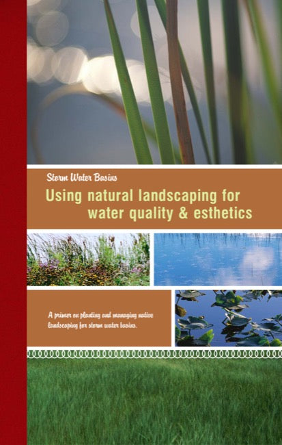 Storm Water Basins: Using Natural Landscaping for Water Quality and Esthetics