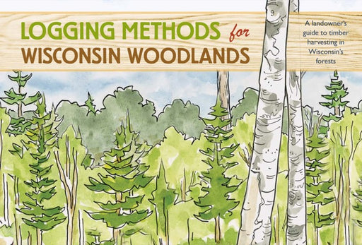 Logging Methods for Wisconsin Woodlands