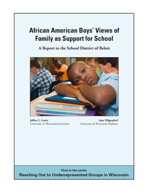 African American Boys' Views of Family as Support for School: A Report to the School District of Beloit