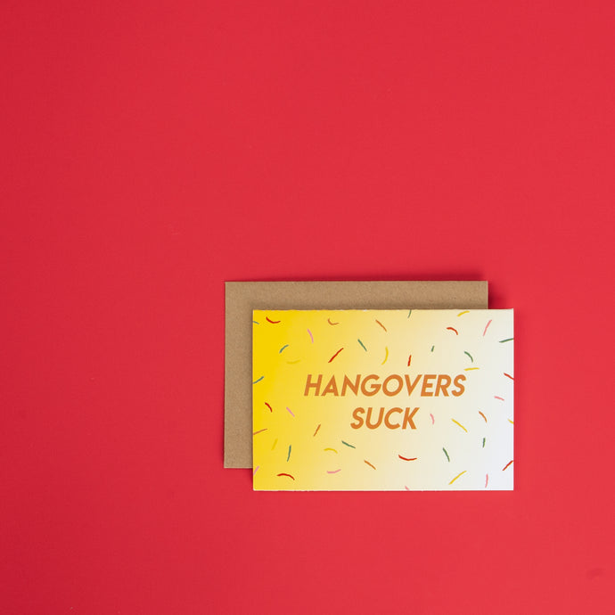 HANGOVERS SUCK - GREETING CARD YELLOW