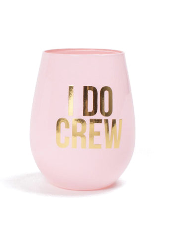 I Do Crew Stemless Wine Glass