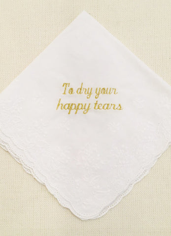 To Dry Your Happy Tears Hankie