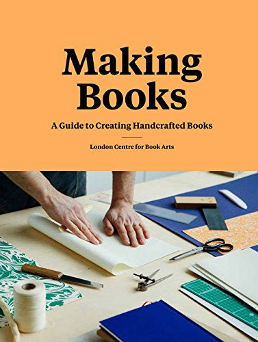 Book - Making Books: Guide to Creating Handcrafted Books