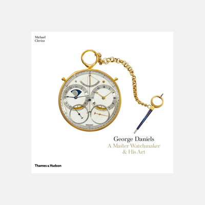 George Daniels: A Master Watchmaker And His Art