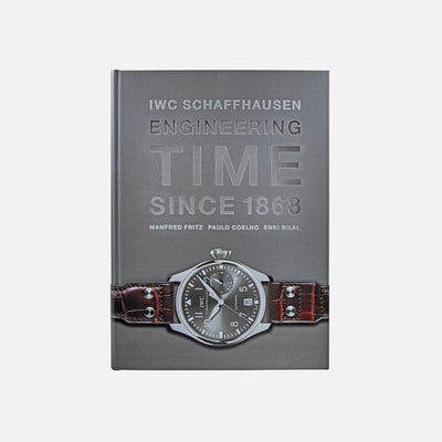 IWC Schaffhausen: Engineering Time Since 1868
