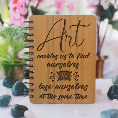 Art Enables Us To Find Ourselves And Lose Ourselves At The Same Time Wooden Notebook - A Personalized Diary Notebook. This Art Journal Is The best gift for art lov