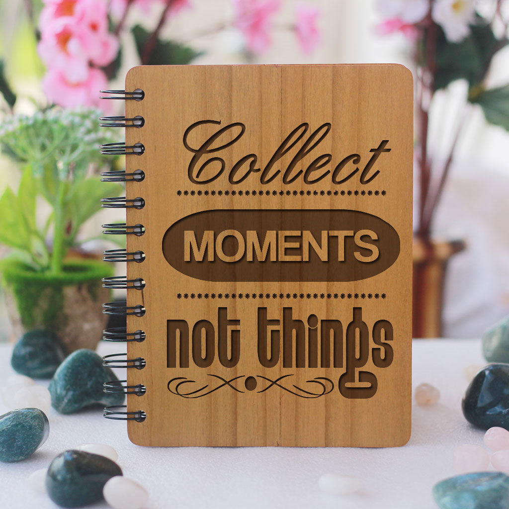 Collect moments, not things - Personalized Wooden Notebook