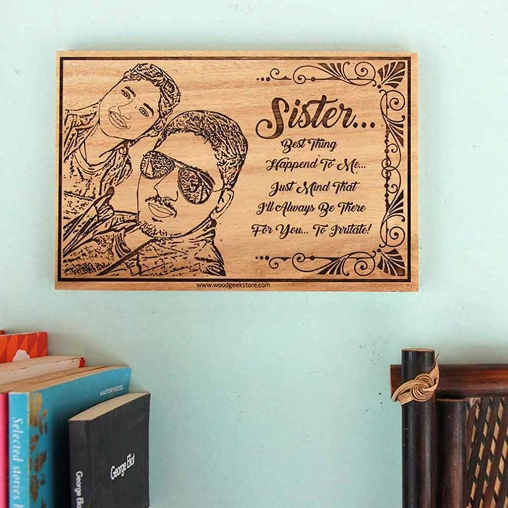 Customized Wood Photo Frame For Sister | This Wood Art Makes A Special Gift For Sister | Shop More Personalized Birthday Gifts Or Rakhi Gifts For Her Online From The Woodgeek Store