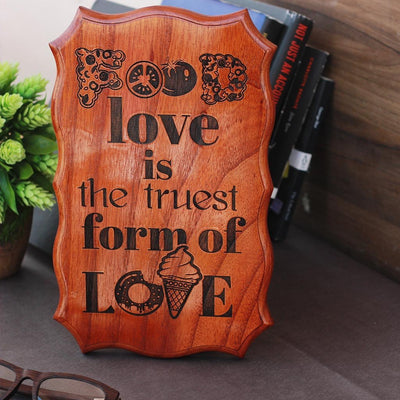 Food Love Is The Truest Form Of Love Wood Sign - Gifts for Foodies & Food Lovers - Woodgeek Store