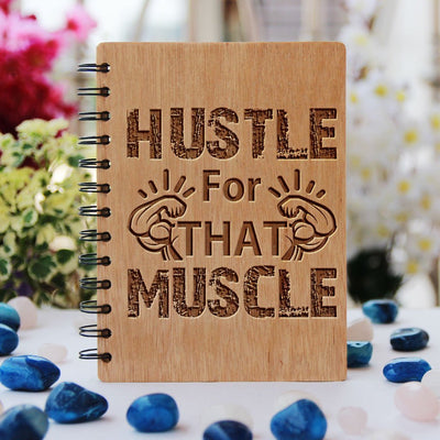 Hustle For That Muscle - bamboo wood notebook woodgeekstore- health journal (1)