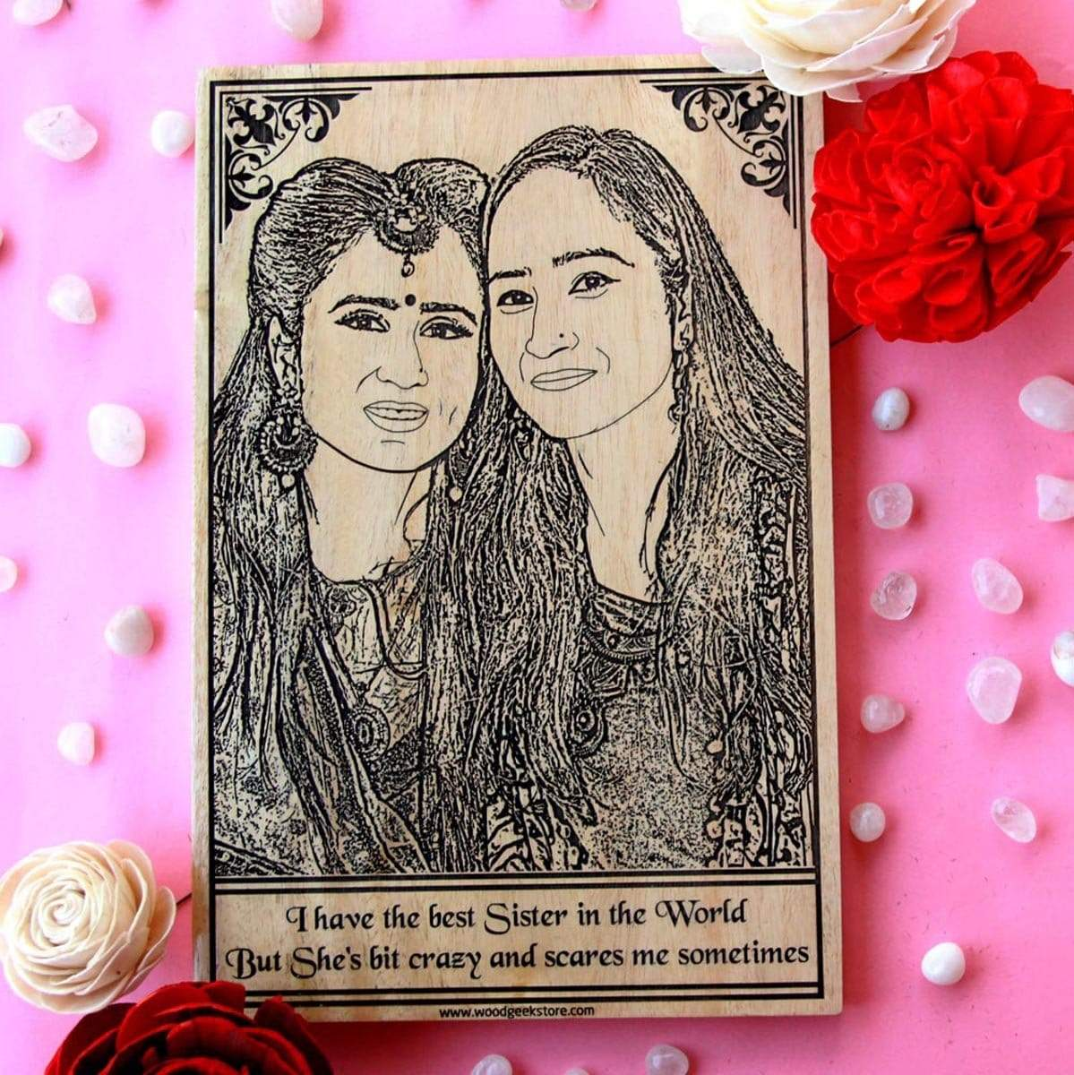 I have the best sister in the world. But she's a bit crazy and scares me sometimes.  Looking for Rakhi gifts for sister or birthday gifts for sister? This wood engraved photo is the best gift for her.