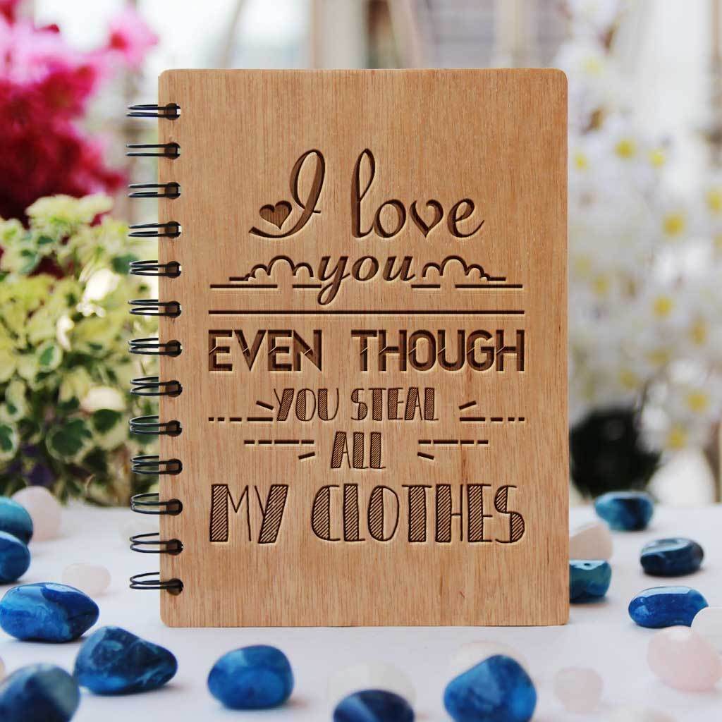 I love you even though you steal my clothes Personalized Wooden Notebook. This is a great gift for sisters from Woodgeek Store
