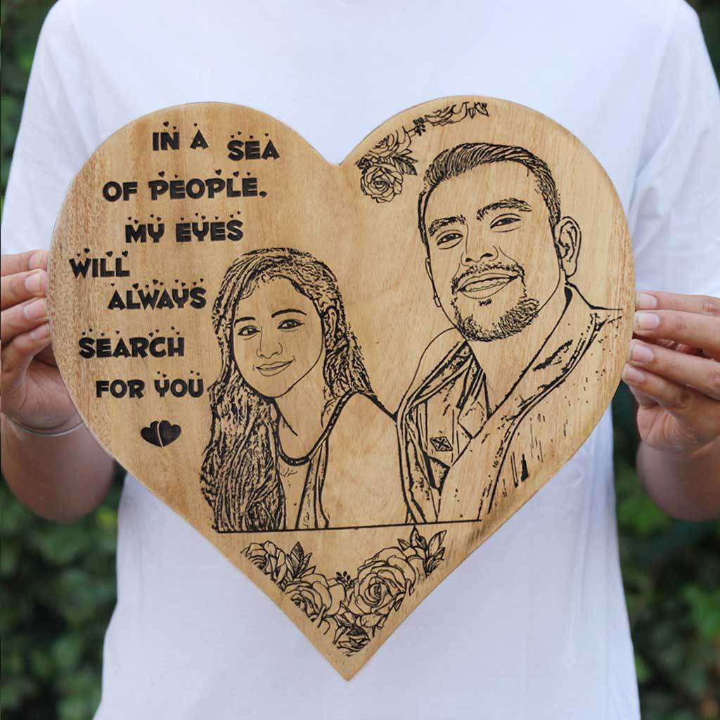 In a sea of people, my eyes will always search for you Wooden Photo Frame - Personalized Heart Shaped Wooden Poster Engraved With A Photo - Woodgeek Store