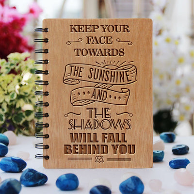 Personalized Notebook - Inspirational Journal - Keep Your Face Towards The Sunshine and the shadows will fall behind you - Bamboo Notebook