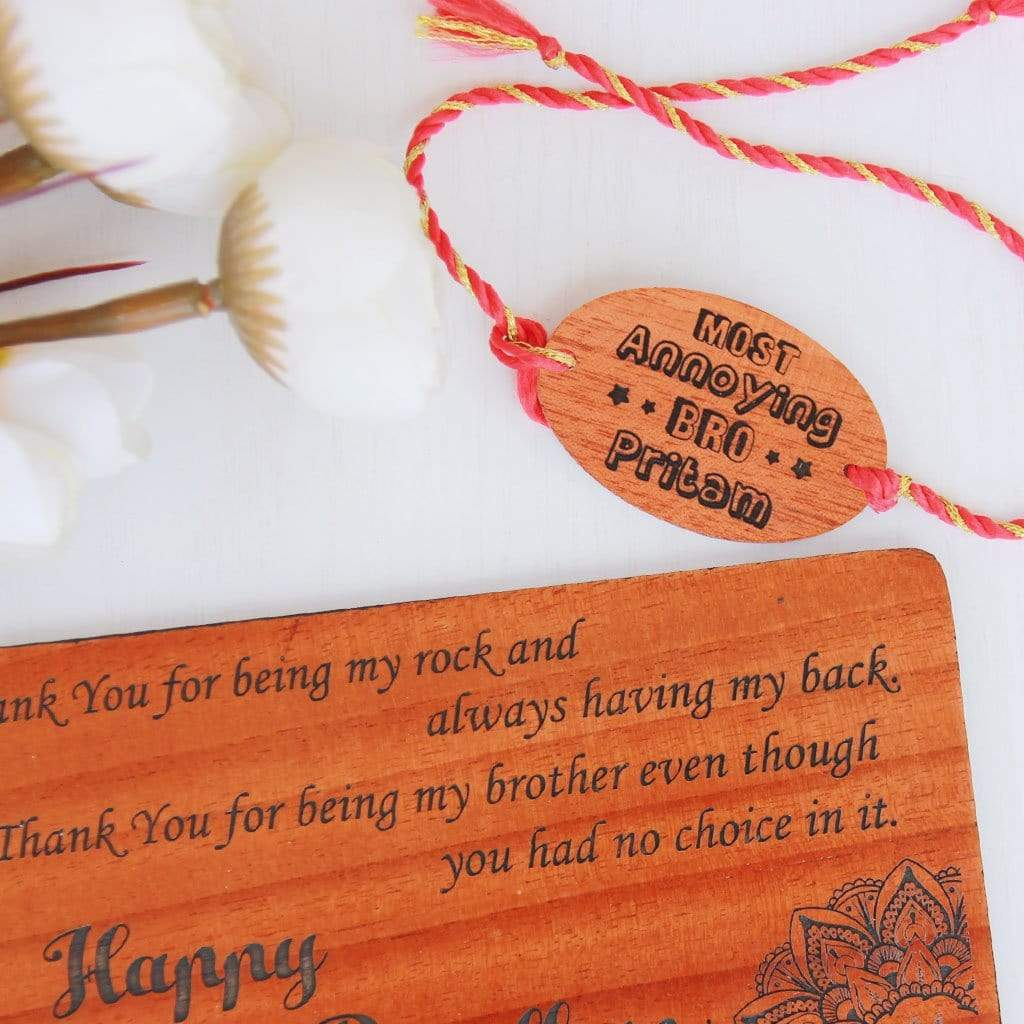 Most Annoying Bro Personalised Rakhi for Brother. This Wooden Rakhi Can be Personalised With A Name. This Is The Best Rakhi Gift To Wish Your Brother Happy Rakhi. Buy Rakhis Online and Send Rakhis Online With Woodgeek Store.