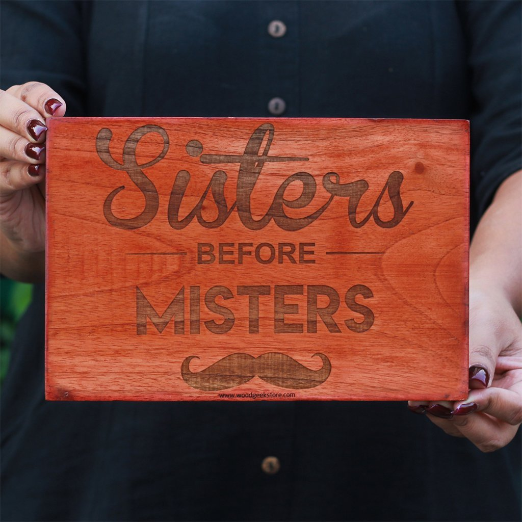 Sisters Before Misters - Wood Wall Art - Wood Wall Posters - Wood Art - Woodgeek Store