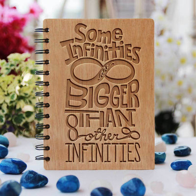 Some Infinities Are Bigger Than Other Infinities Wooden Journal - This Spiral Notebook Makes One Of The Best Romantic Gifts For Lovers And A Perfect Gift For Loved Ones Who Like Stationary Gift Items - Get More Engraved Wooden Gifts Online From The Woodgeek Store.