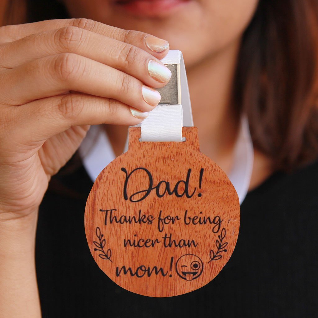Dad! Thanks For Being Nicer Than Mom Wooden Medal With Ribbon - Funny Medal Engraved on Birch Wood or Mahogany Wood - This is the perfect Father's Day gift for Dad