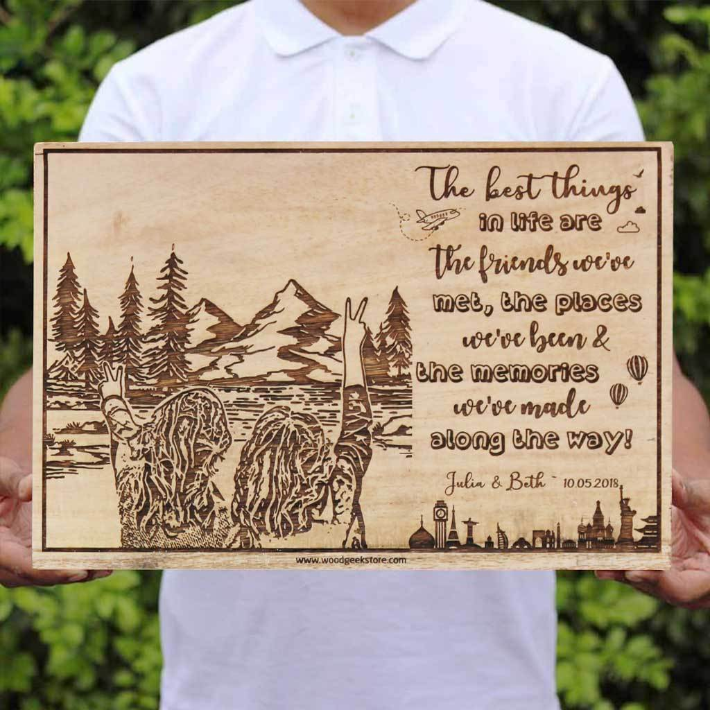 Wood Engraved Photo Of Your Travels Carved With Travel Quote The Best Things In Life Are The Friends We've Met, The Places We've Been And The Memories We've Made Along The Way. This Photo On Wood Is The Best Travel Gift. This Custom Engraved Wooden Photo Frame Is Also A Great Friendship Day Gift. This Wooden Picture Frame Makes One Of The Best Personalized Gifts from Woodgeek Store