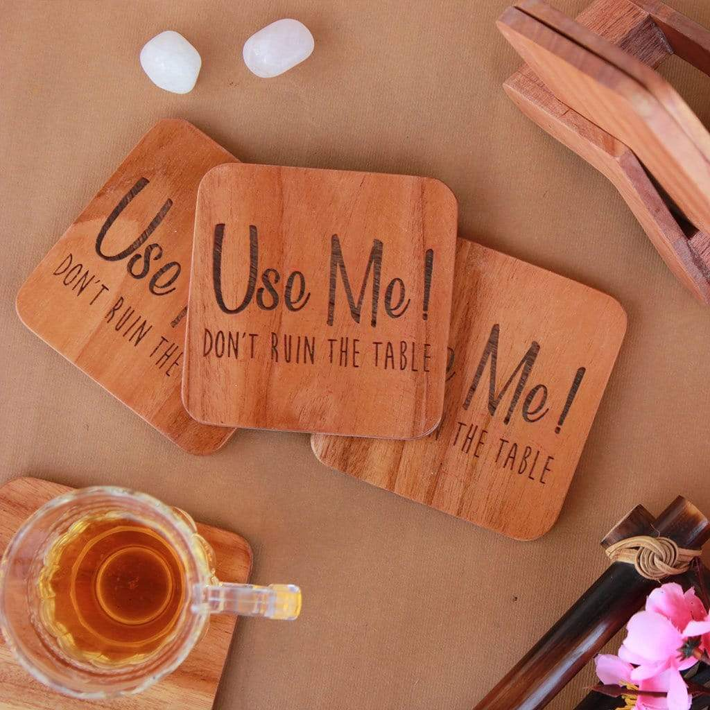 Use Me! Don't Ruin The Table Coasters. Wooden Coaster Set Of Tea Coaster, Coffee Coaster and Drinks Coaster. Looking for home decor gifts and housewarming gifts? These wooden coasters make unique gifts. Buy coasters online at Woodgeek Store.