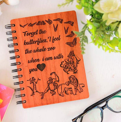Forget the butterflies. I feel the whole zoo when I am with you! Love notebook for boyfriend. Love notebook for girlfriend. This wooden Notebook is the best gift for crush, Valentines Day gift, birthday gift for boyfriend, birthday gift for girlfriend.