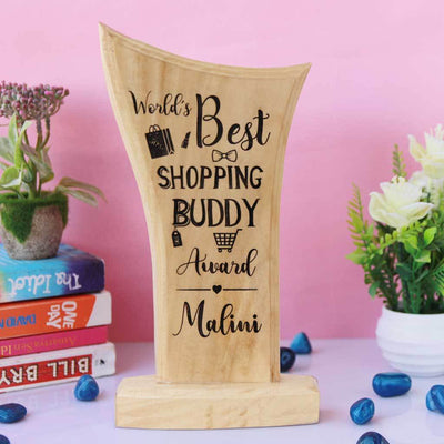World's Best Shopping Buddy Wooden Trophy. A Custom Award That Makes Great Gifts For Shopaholics. These Custom Trophies are The Best Personalised Gifts For Friends or Gifts for Sisters
