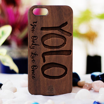 YOLO - You Only Live Once Wooden Phone Case - Walnut Wood Phone Case - Engraved Phone Case - Inspirational Phone Case - Woodgeek Store