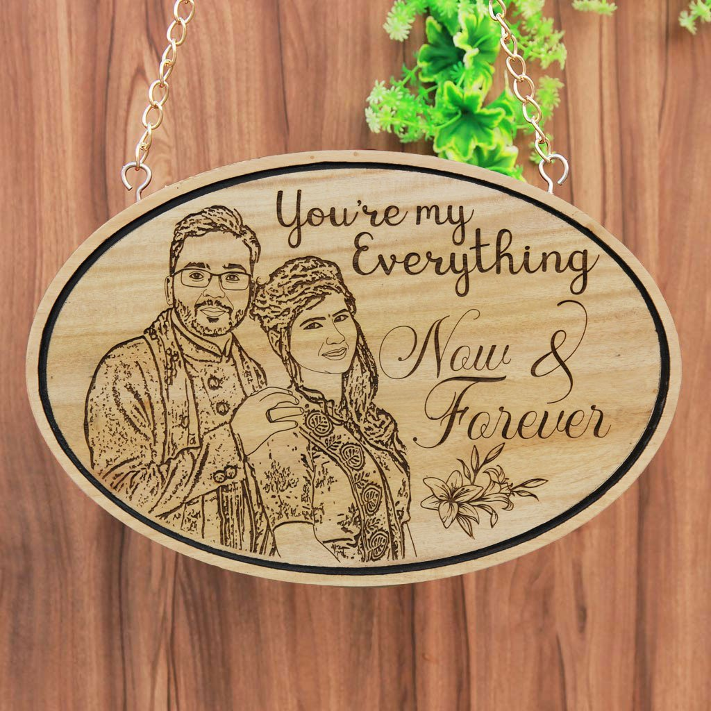 You Are My Everything Now And Forever Hanging Sign - Photo On Wood - Wood Engraved Photo - Buy Photo Gifts At Woodgeek Store