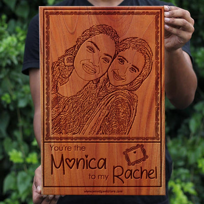 You're The Monica To My Rachel Wooden Frame- Personalized Wooden Poster for Friends Fans - Gifts for Friends by Woodgeek Store
