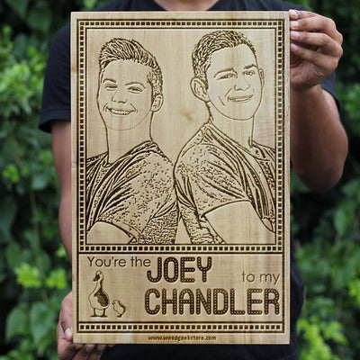 You're The Joey To My Chandler Wooden Frame for Friends - Personalized Wooden Poster for Friends Fans - Gifts for Friends Fans by Woodgeek Store