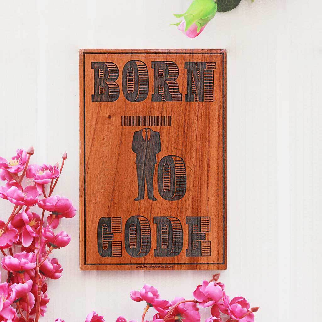 Born To Code Wood Sign For Coders  and Programmers - Gifts for Geeks - Geeky Wall Decor by Woodgeek Store