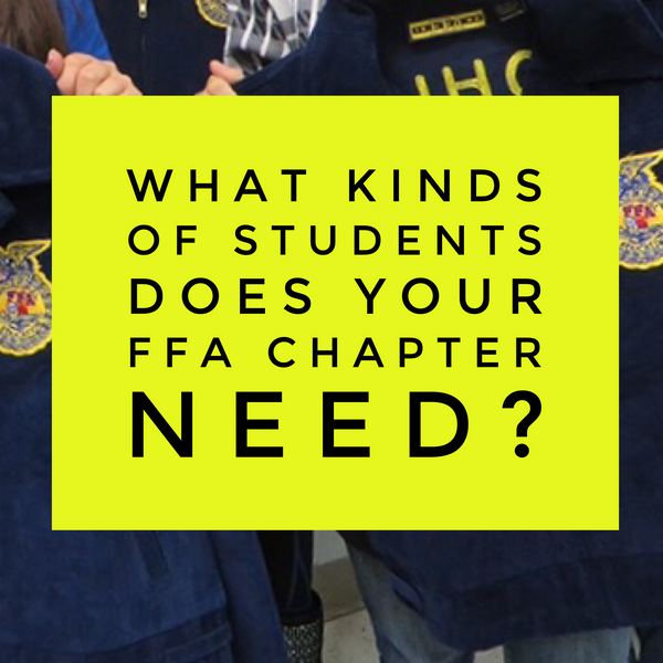 What Kinds of Students You Need in Your FFA Chapter