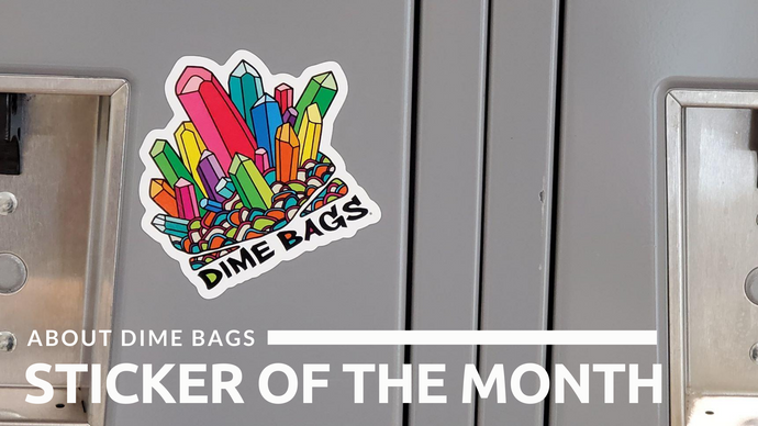 About Dime Bags Sticker of the Month 2020 Contest